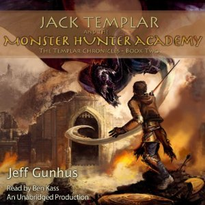 Jack Templar & the Monster Hunter Academy audiobook by Jeff Gunhus