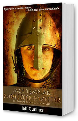Jack Templar: Monster Hunter by Jeff Gunhus