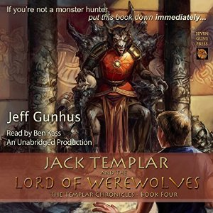 Jack Templar & the Lord of The Werewolves audiobook by Jeff Gunhus