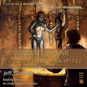 Jack Templar & the Lord of The Vampires audiobook by Jeff Gunhus
