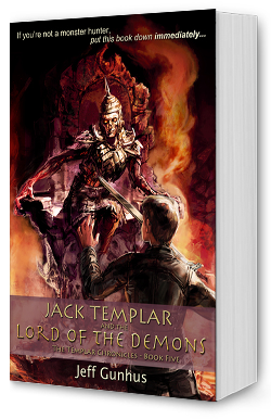 Jack Templar & the Lord of The Demons by Jeff Gunhus